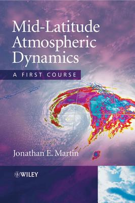 Mid-latitude Atmospheric Dynamics By Martin, Jonathan E.